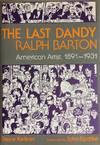 The Last Dandy Ralph Barton American Artist 1891-1931