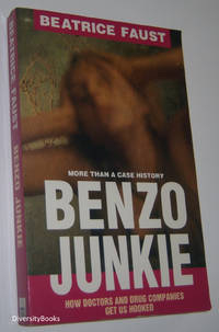 BENZO JUNKIE: More Than a Case History