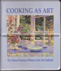 image of Cooking as Art: The National Museum of Women in the Arts Cookbook