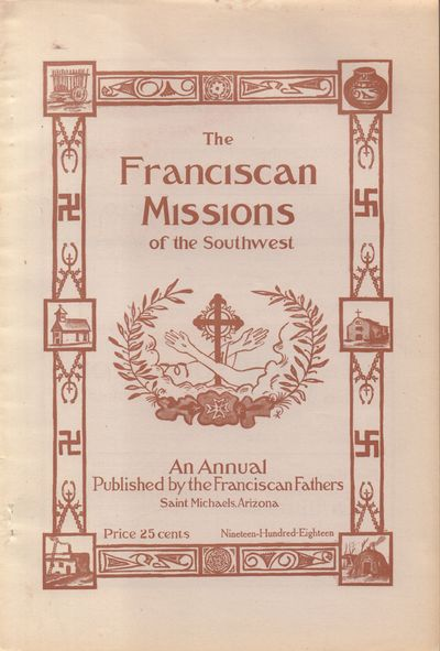 Franciscan Fathers At Saint Michael's, Arizona. Good. 1918. Softcover. Buff wraps with brown letteri...