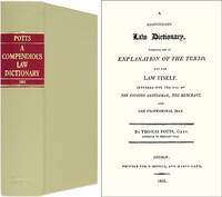 A Compendious Law Dictionary. Containing Both an Explanation of..