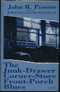The Junk-Drawer Corner-Store Front-Porch Blues by  John R POWERS - Hardcover - Signed - 1995 - from Main Street Fine Books & Manuscripts, ABAA and Biblio.co.uk