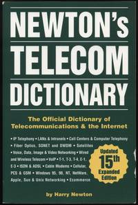 Newton's Telecom Dictionary:  The Official Dictionary of Telecommunications and the Internet (15th Ed.)