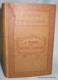 A Primer of American Literature (Harper's School Classics)