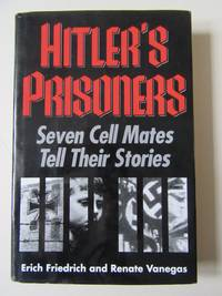 image of Hitler's Prisoners: Seven Cell Mates Tell Their Stories