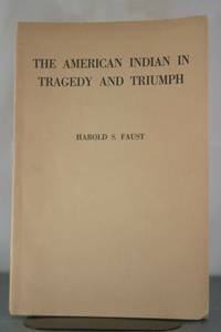 The American Indian in Tragedy and Triumph
