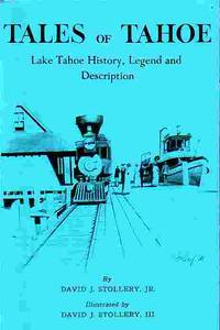Tales Of Tahoe Lake Tahoe History, Legend and Description by  David J Stollery - Paperback - 4th Printing - 1986 - from Ye Old Bookworm (SKU: 13215)