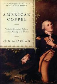 image of American Gospel: God, the Founding Fathers, and the Making of a Nation