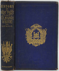 History of West Point, and its Military Importance during the American Revolution and the Origin and Development of the United States Military Academy