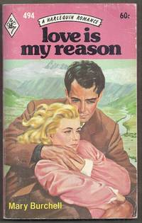 image of Love is My Reason. A Harlequin Romance 494
