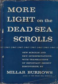 image of More Light on The Dead Sea Scrolls: New Scrolls and New Interpretations with Translations of Important Recent Discoveries