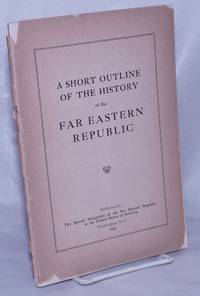 image of A short outline of the history of the Far Eastern Republic