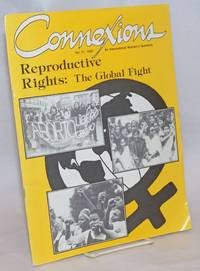 Connexions: an international women's quarterly; issue #31, 1989; Reproductive Rights: The Global Fight