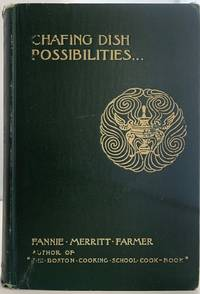 Chafing Dish Possibilities by  Fannie Merritt FARMER - 1916 - from Sandra L Hoekstra Bookseller (SKU: 479)