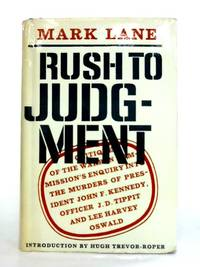 image of Rush to Judgement: A Critique of the Warren Commission's inquiry into the murders of President John F. Kennedy, Officer J.D. Tippit and Lee Harvey Oswald