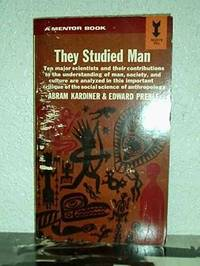 They Studied Man, ten major scientists and their contributions to the understaning of man, society, and culture are analyzed in this important critique of the social science of anthropology by Abram Kardiner and Edward Preble - Paperback - 1963 - from Two Moons Books and Biblio.co.uk