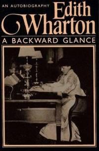 BACKWARD GLANCE (Scribner Library of Contemporary Classics)