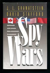 Spy Wars: Espionage and Canada from Gouzenko to Glasnost
