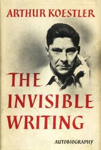 image of The Invisible Writing, Being the Second Volume of Arrow in the Blue, An Autobiography