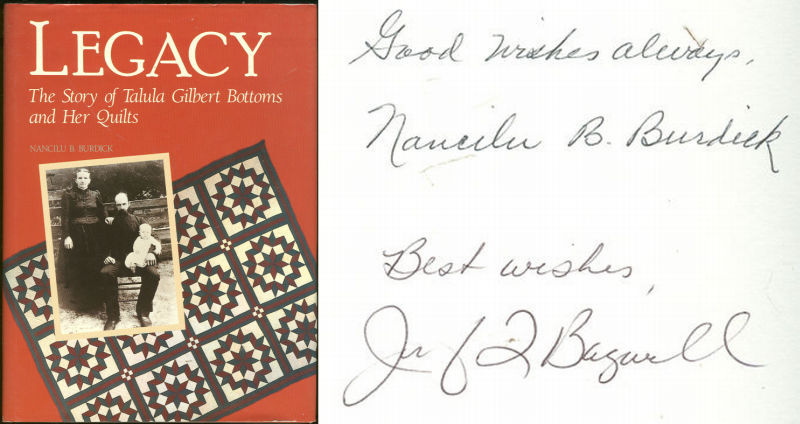 LEGACY The Story of Talula Gilbert Bottoms and Her Quilts, Burdick, Nancilu
