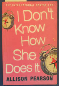 Don't Know How She Does it, I by  Allison Pearson - Paperback - Reprint - 2003 - from Reading Habit and Biblio.com