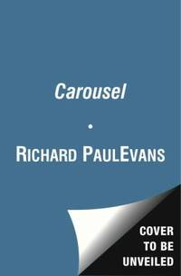 The Carousel by Richard Paul Evans - 2013