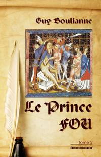 Le Prince Fou (tome 2) by Guy Boulianne - Paperback - First Edition - 2018 - from Editions Dedicaces (SKU: 264)