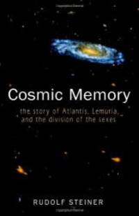 image of Cosmic Memory: The Story of Atlantis, Lemuria, and the Division of the Sexes