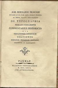 De typographia hebraeo-ferrariensi commentarius historicus quo ferrarienses Judaeorum editiones hebraicae, hispanicae, lusitanae recensentur et illustrantur.