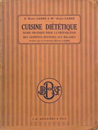 Cuisine diététique. Guide pratique pour la préparation des aliments...