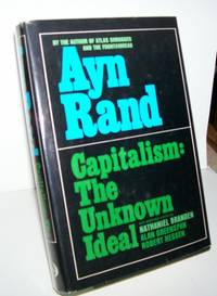 image of Capitalism: The Unknown Ideal: With Additional Articles By Nathaniel  Branden, Alan Greenspan, and Robert Hessen
