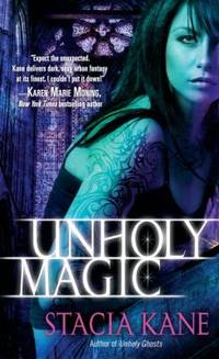 Unholy Magic by Stacia Kane - 2010