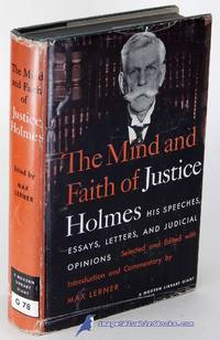 The Mind and Faith of Justice Holmes: His Speeches, Essays, Letters and  Judicial Opinions (First Modern Library Giant Edition, ML #G78.1)