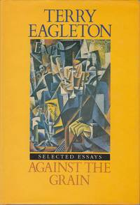 Against the Grain. Essays 1975-1985 by  Terry Eagleton - First Edition; First Printing - 1986 - from Beasley Books (SKU: 26854)