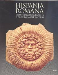 Hispania Romana. Desde tierra de conquista a provincia del imperio