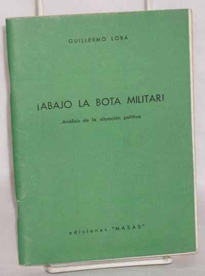 La Paz, Bolivia: Ediciones Masas, 1965. 58 p., wraps, by the Bolivian Trotskyist, text in Spanish.