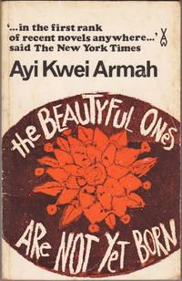 The Beautiful Ones Are Not Yet Born (African Writers Series, 43)