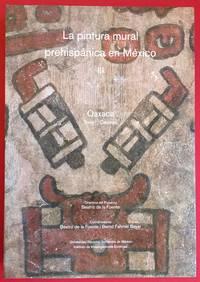 LA PINTURA MURAL PREHISPANICA EN MEXICO III OAXACA TOMOS I & II CATALOGO