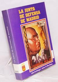 La junta de defensa de Madrid; Noviembre 1936 - Abril 1937