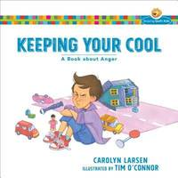 Keeping Your Cool : A Book about Anger