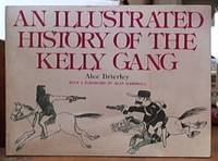 image of An Illustrated History of the Kelly Gang with a  foreword by Alan Marshall