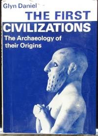 The First Civilizations. The Archaeology of Their Origins.