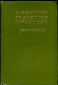 image of A Century Of American Diplomacy, Being A Brief Review Of The Foreign Relations Of The United States, 1776-1876