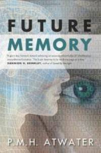 Future Memory by P.M.H. Atwater - Paperback - 2013-03-08 - from Books Express (SKU: 1571746889q)