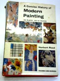 A Concise History of Modern Painting by Herbert Read - 1961