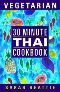 image of 30 Minute Vegetarian Thai Cookbook