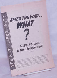 image of After the War...What?  60,000,000 Jobs of Mass Unemployment