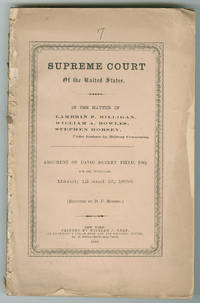 The Defense in Ex parte Milligan Argues That Even During War the Federal Government Can't Use Military Trials Where Civilian Courts Are Operative Supreme Court of the United States. In the Matter of Lambkin [sic] P. Milligan, William A. Bowles, Stephen Horsey, Under Sentence by Military Commission. Argument of David Dudley Field, Esq. for the Petitioners. March 12 and 13, 1866