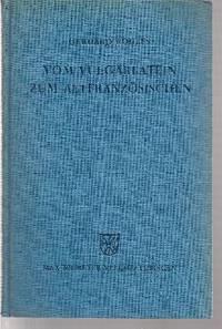 Vom Vulgärlatein zum Altfranzösischen
