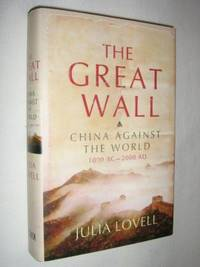 The Great Wall : China Against the World 1000 BC-2000 AD